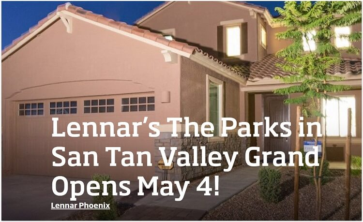 Lennar's The Parks in San Tan Valley Grand Opens May 4!